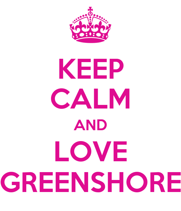 KEEP CALM AND LOVE GREENSHORE