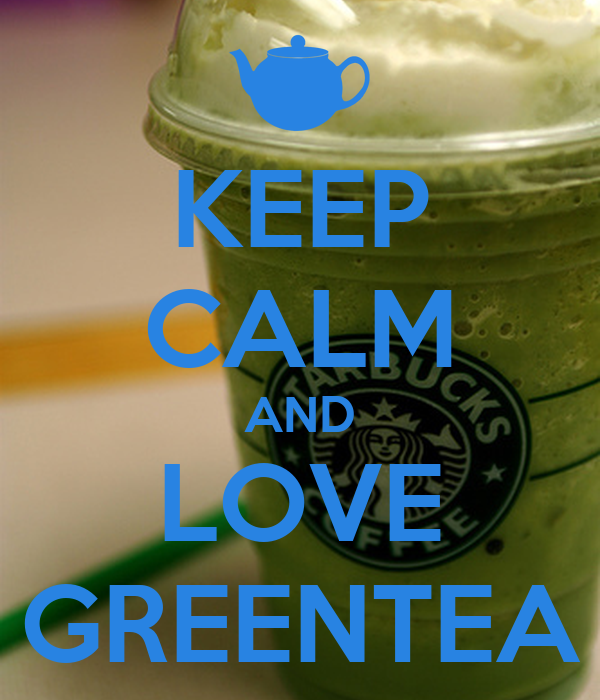 KEEP CALM AND LOVE GREENTEA