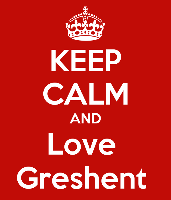 KEEP CALM AND Love  Greshent