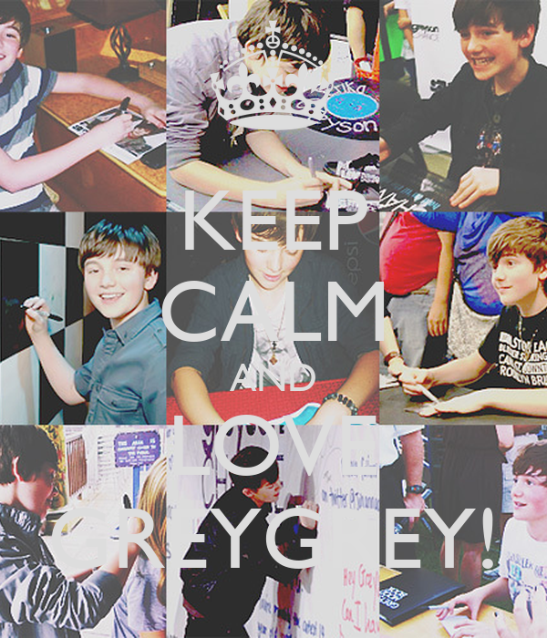 KEEP CALM AND LOVE GREYGREY!