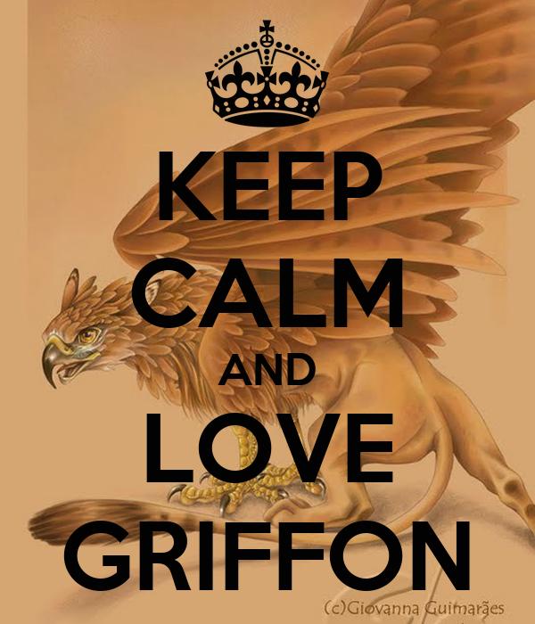 KEEP CALM AND LOVE GRIFFON