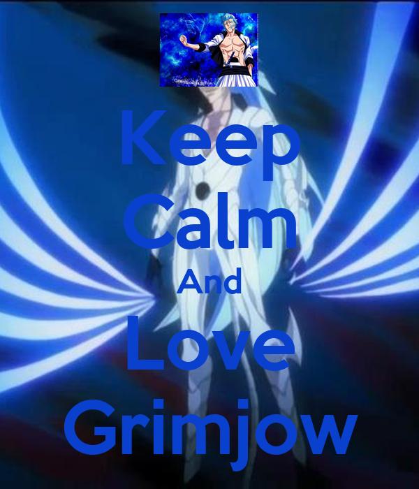 Keep Calm And Love Grimjow