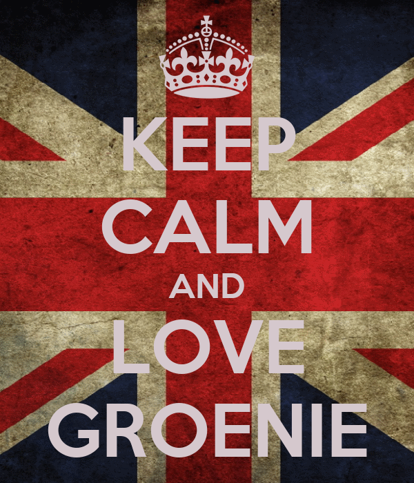 KEEP CALM AND LOVE GROENIE
