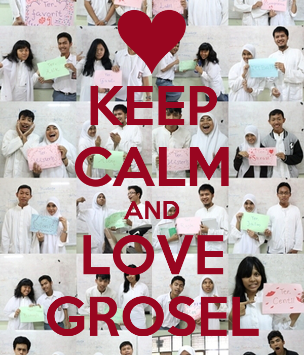 KEEP CALM AND LOVE GROSEL