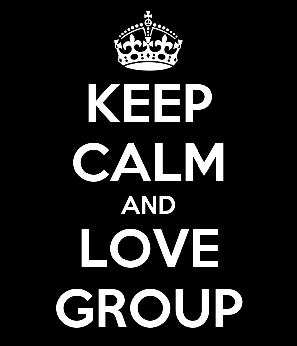 KEEP CALM AND LOVE GROUP