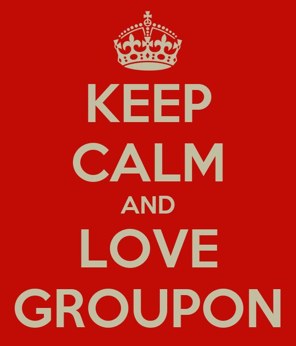 KEEP CALM AND LOVE GROUPON