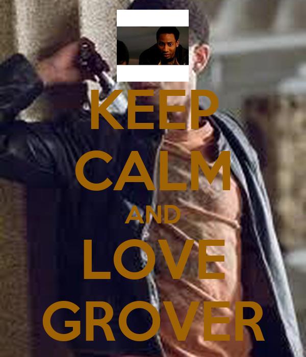KEEP CALM AND LOVE GROVER