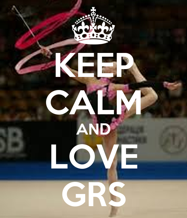 KEEP CALM AND LOVE GRS