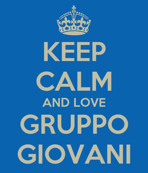 KEEP CALM AND LOVE GRUPPO GIOVANI