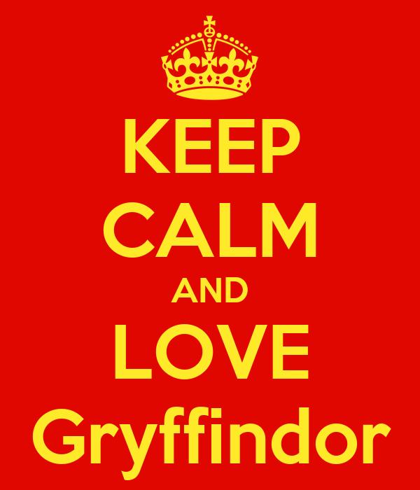 KEEP CALM AND LOVE Gryffindor