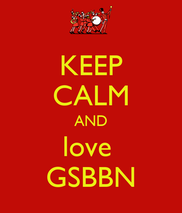 KEEP CALM AND love  GSBBN