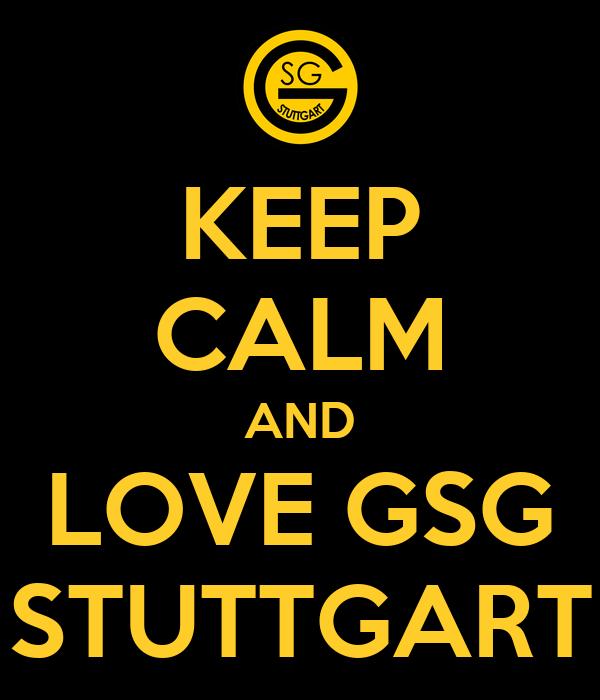 KEEP CALM AND LOVE GSG STUTTGART