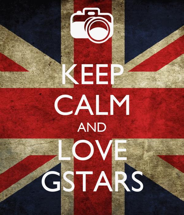 KEEP CALM AND LOVE GSTARS