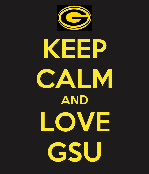 KEEP CALM AND LOVE GSU