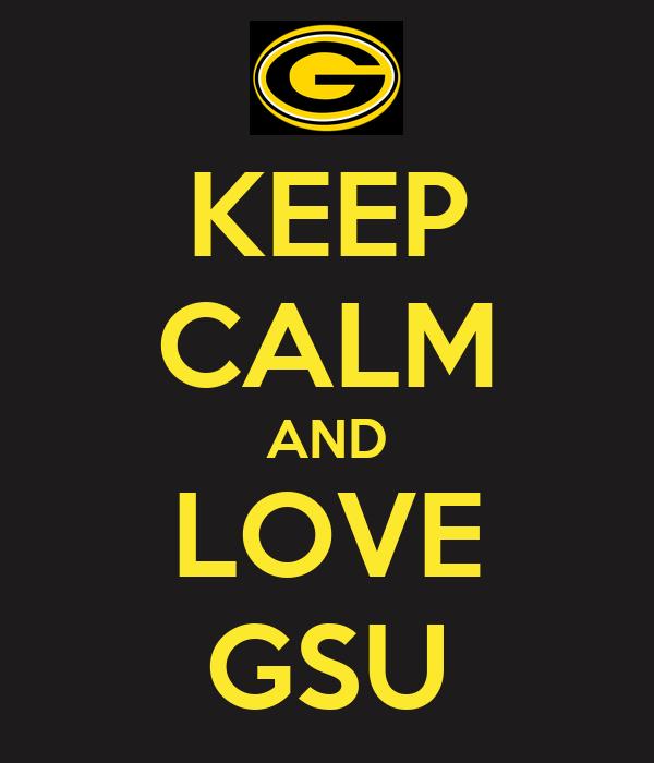 KEEP CALM AND LOVE GSU