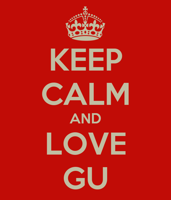KEEP CALM AND LOVE GU