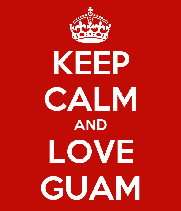 KEEP CALM AND LOVE GUAM