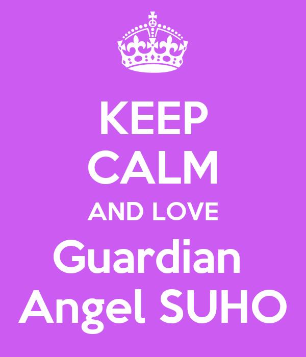 KEEP CALM AND LOVE Guardian  Angel SUHO