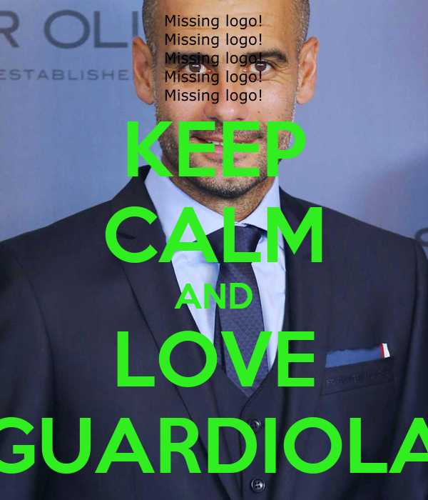 KEEP CALM AND LOVE GUARDIOLA