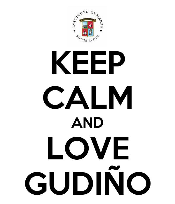 KEEP CALM AND LOVE GUDIÑO