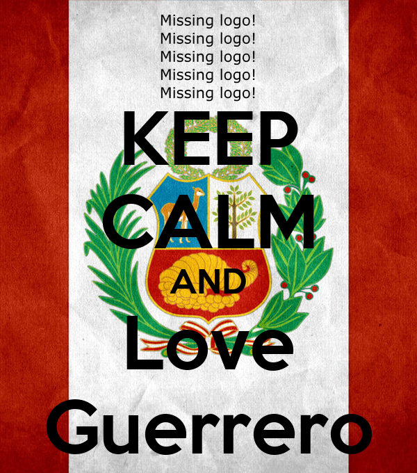 KEEP CALM AND Love Guerrero