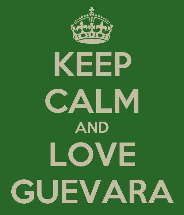 KEEP CALM AND LOVE GUEVARA