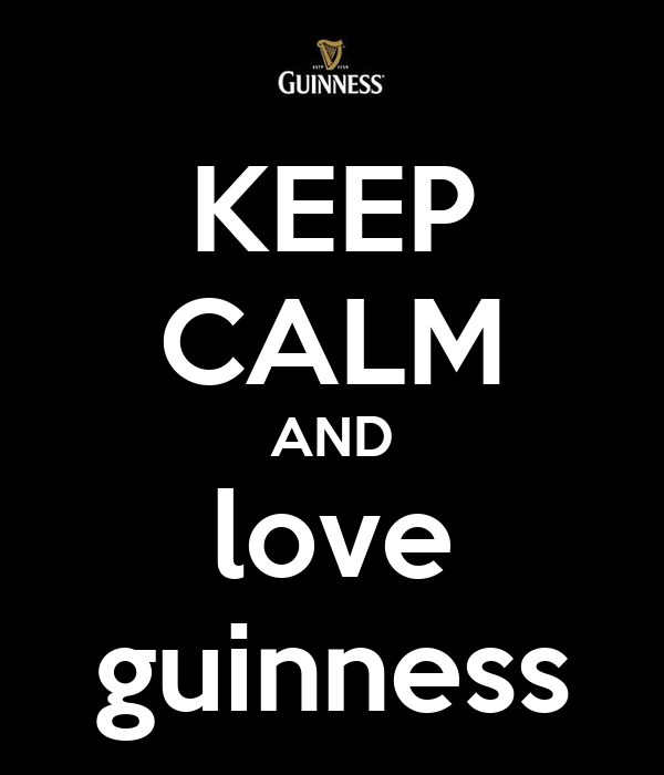 KEEP CALM AND love guinness