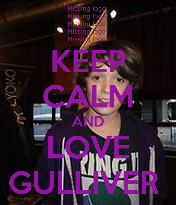 KEEP CALM AND LOVE GULLIVER
