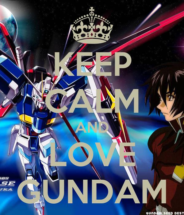 KEEP CALM AND LOVE GUNDAM