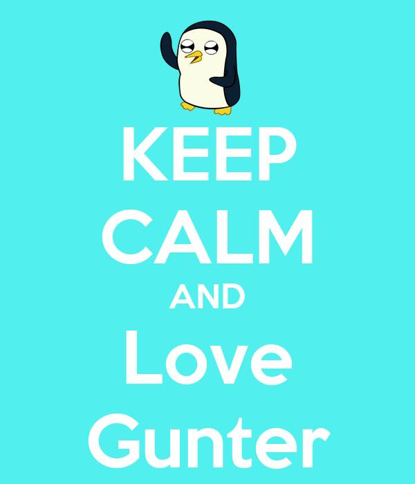 KEEP CALM AND Love Gunter