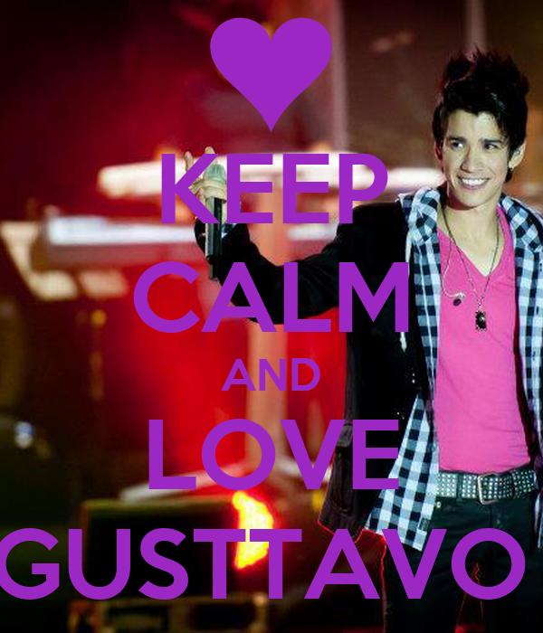 KEEP CALM AND LOVE GUSTTAVO