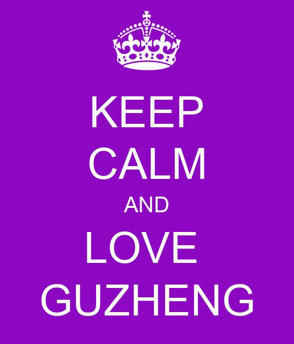 KEEP CALM AND LOVE  GUZHENG