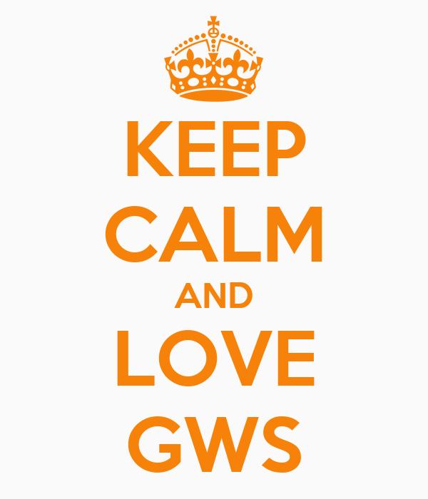 KEEP CALM AND LOVE GWS