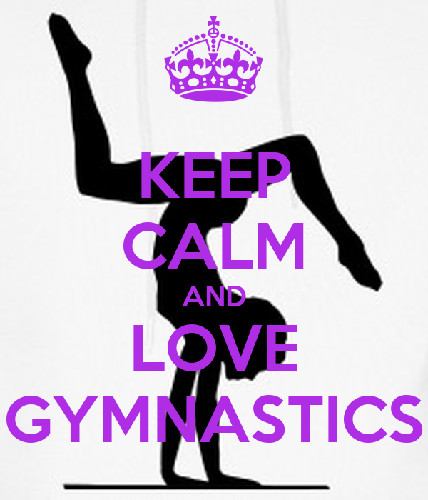 KEEP CALM AND LOVE GYMNASTICS Poster | HALEY | Keep Calm-o ...  |Keep Calm Gymnastics