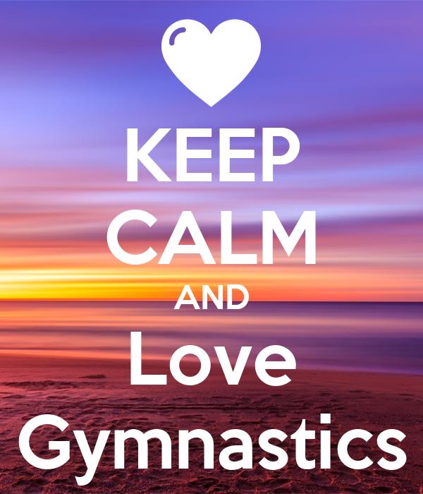 KEEP CALM AND Love GYMNASTICS Poster | Taznim | Keep Calm ...  |Keep Calm Gymnastics