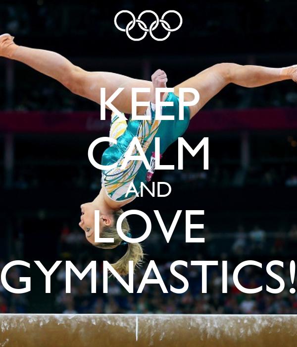 KEEP CALM AND LOVE GYMNASTICS Poster | sloanam16 | Keep ...  |Keep Calm Gymnastics