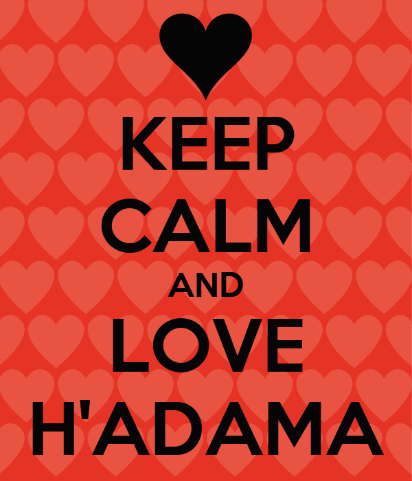 KEEP CALM AND LOVE H'ADAMA