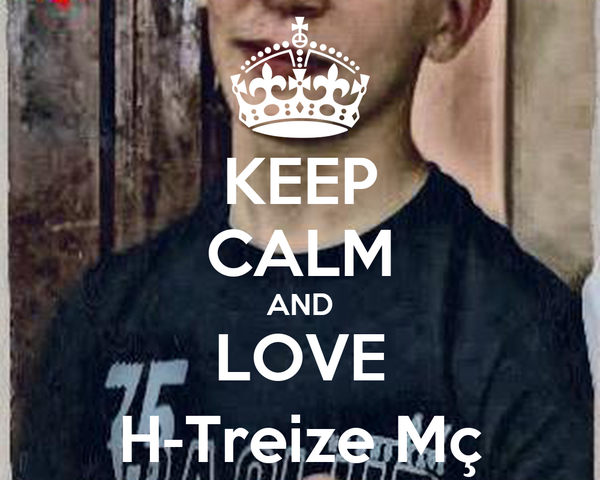 KEEP CALM AND LOVE H-Treize Mç