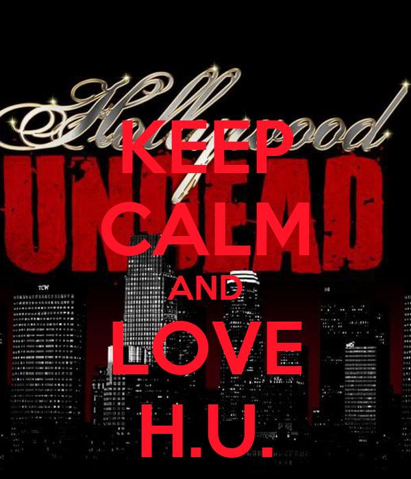 KEEP CALM AND LOVE H.U.
