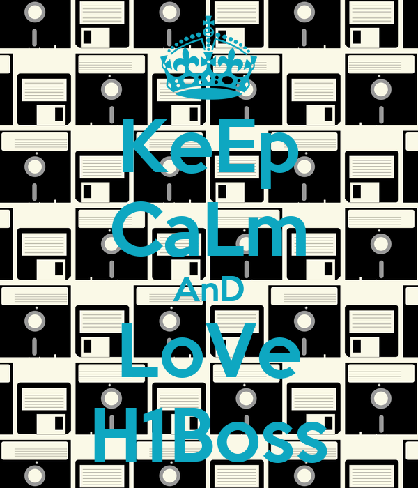 KeEp CaLm AnD LoVe H1Boss