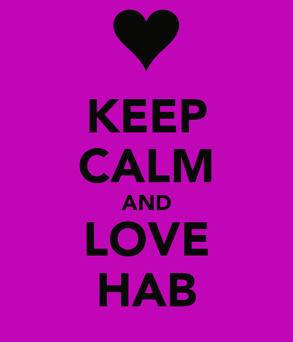 KEEP CALM AND LOVE HAB