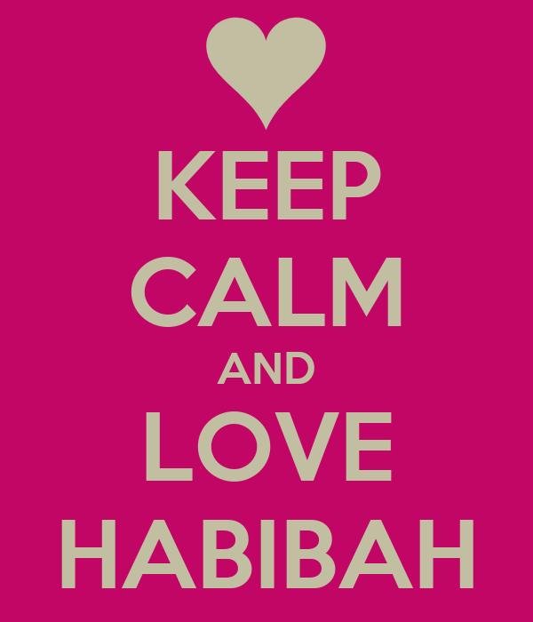 KEEP CALM AND LOVE HABIBAH