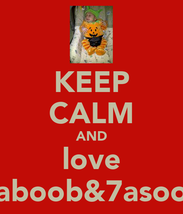 KEEP CALM AND love haboob&7asoon