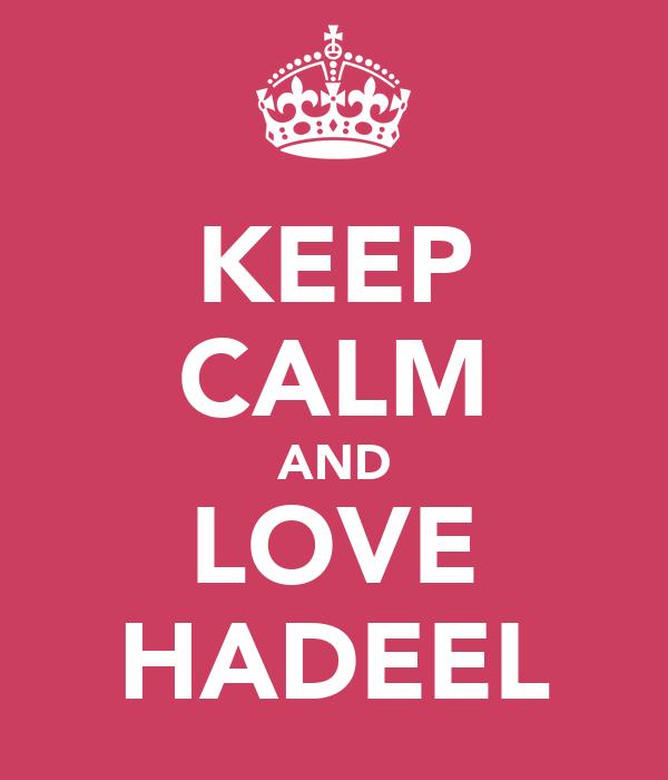 KEEP CALM AND LOVE HADEEL