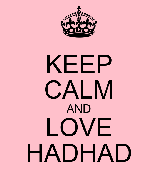 KEEP CALM AND LOVE HADHAD