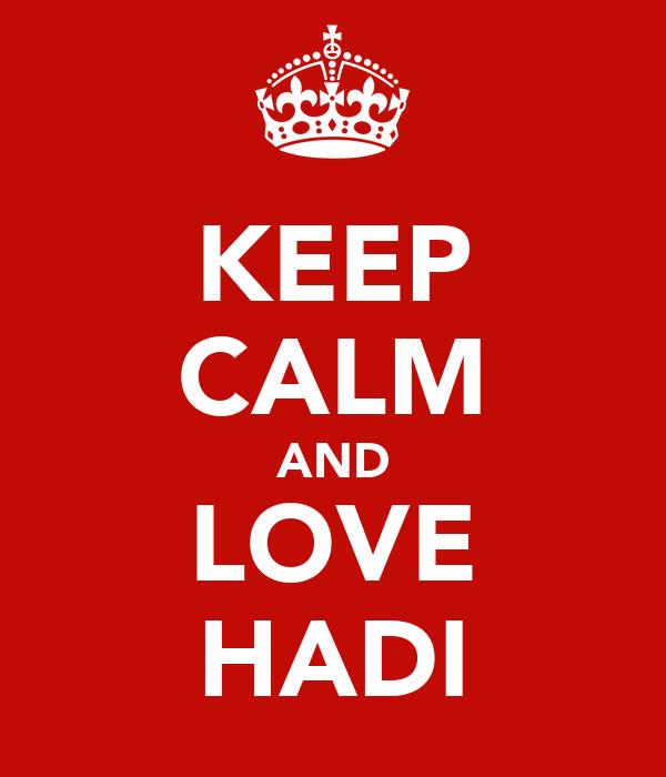 KEEP CALM AND LOVE HADI