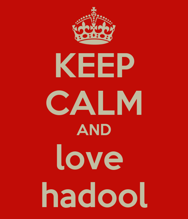 KEEP CALM AND love  hadool