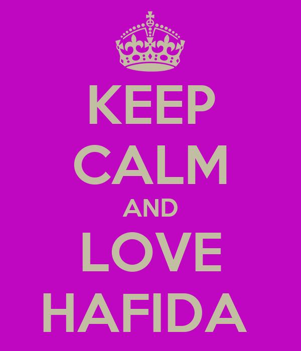 KEEP CALM AND LOVE HAFIDA