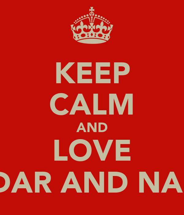 KEEP CALM AND LOVE HAIDAR AND NABILA