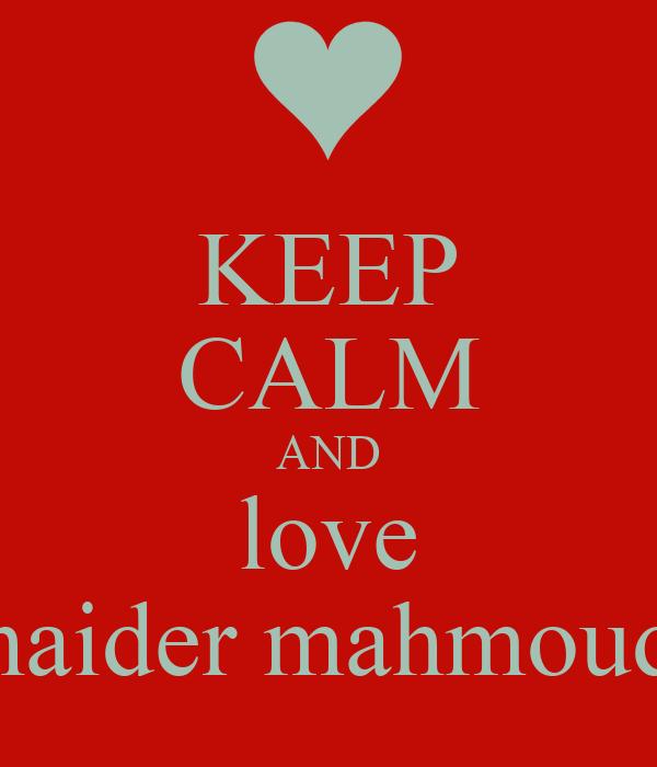 KEEP CALM AND love haider mahmoud